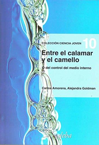 Entre el calamar y el camello / Among the Squid and the Camel: O del control del medio interno / Or Control the Internal Environment par AMORENA