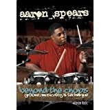 Aaron Spears - Beyond the Chops/Groove, Musicality and Technique