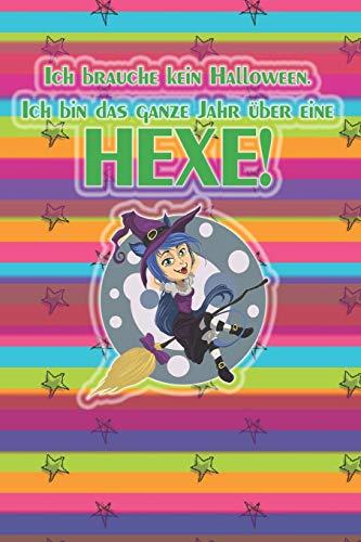 loween. Ich bin das ganze Jahr über eine HEXE!: liniertes Tagebuch mit 120 Seiten | 6x9 Zoll | Tagebuch, Notizbuch, Schulheft uvm. | lustig ()