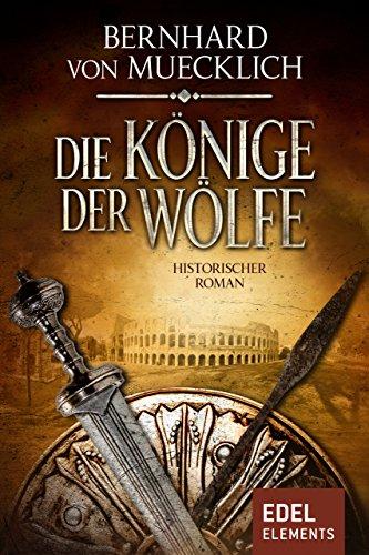 Die Könige der Wölfe: Historischer Roman (Bernstein-Saga 4)