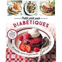 Petits plats pour diabétiques : 60 recettes saines et gourmandes pour toute l'année