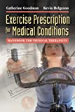 Exercise Prescription for Medical Conditions