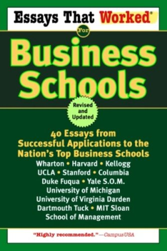 Essays That Worked for Business Schools (Revised): 40 Essays from Successful Applications to the Nation's Top Business Schools