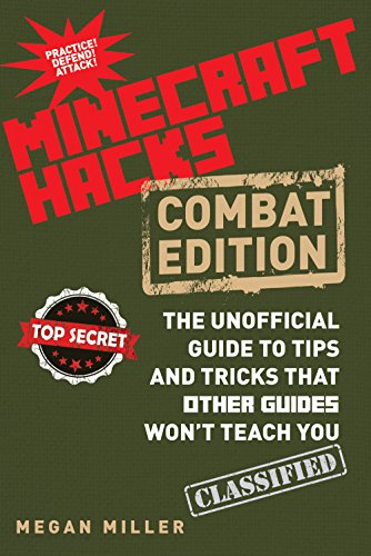 Hacks for Minecrafters: Combat Edition: The Unofficial Guide to Tips and Tricks That Other Guides Won't Teach You (English Edition)