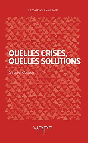 Quelles crises, quelles solutions par Gabriel Colletis