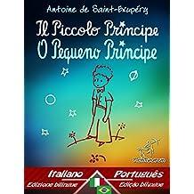Il Piccolo Principe - O Pequeno Príncipe: Bilingue con testo a fronte - Texto bilíngue em paralelo: Italiano - Portoghese Brasiliano / Italiano - Português ... Easy Reader Livro 70) (Portuguese Edition)
