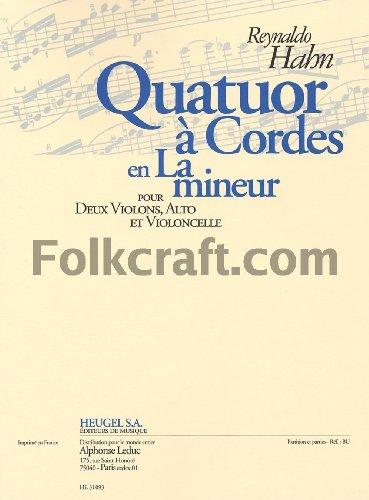 Alte Hahn (Hahn: Quatuor a Cordes en la Mineur (18'20'') pour 2 Violons, Alto et Violoncelle (Partition et Part)