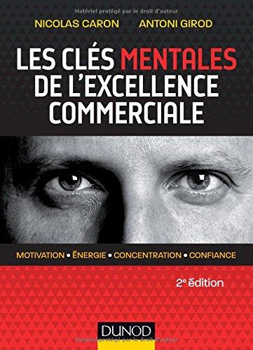 Les clés mentales de l'excellence commerciale - 2e éd.