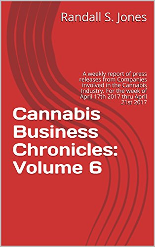 cannabis-business-chronicles-volume-6-a-weekly-report-of-press-releases-from-companies-involved-in-t