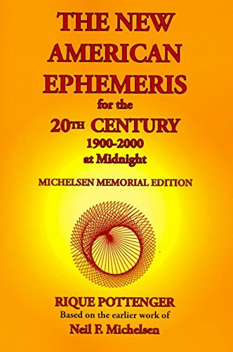 [The New American Ephemeris for the 20th Century, 1900-2000 at Midnight] (By: Rique Pottenger) [published: March, 2008]