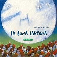 La luna ladrona par Pablo Albo