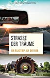 Straße der Träume: Ein Roadtrip auf der B96 - Raphael Thelen, Thomas Victor