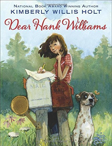Dear Hank Williams by Kimberly Willis Holt (2015-04-14)