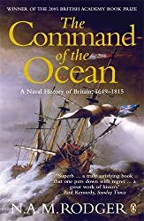 The Command of the Ocean: A Naval History of Britain 1649-1815 by N. A. M. Rodger (September 7, 2006) Paperback