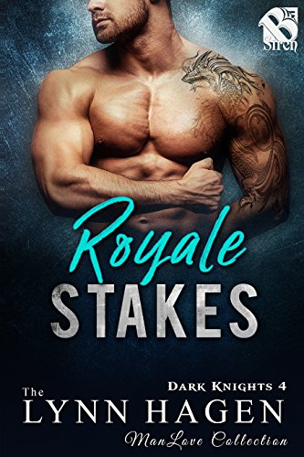 Royale Stakes [Dark Knights 4] (Siren Publishing The Lynn Hagen ManLove Collection) (English Edition) Royale Collection