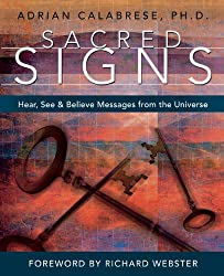 Sacred Signs: See, Hear, and Believe Messages from the Universe