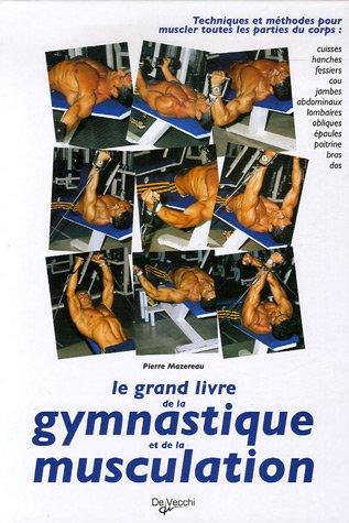 Le grand livre illustré de la gymnastique et de la musculation par Pierre Mazereau