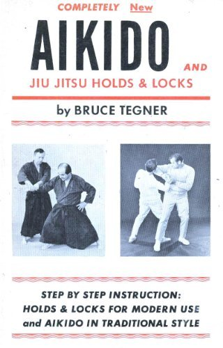 Aikido and jiu jitsu holds & locks by Bruce Tegner (1969-08-02)