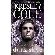 Dark Skye (Immortals After Dark) by Kresley Cole (2014-08-06)