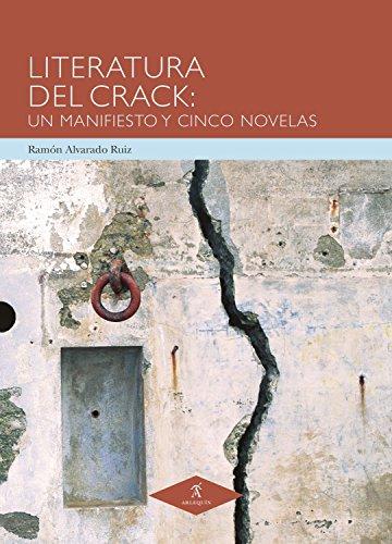 Literatura del Crack: Un manifiesto y cinco novelas (Ensayo)