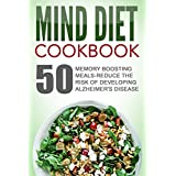 Mind Diet Cookbook: 50 Memory Boosting Meals-Reduce The Risk Of Developing Alzheimer's Disease (English Edition)