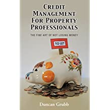 Credit Management for Property Professionals: The Fine Art of Not Losing Money