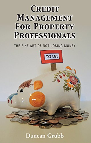 Credit Management for Property Professionals: The Fine Art of Not Losing Money (Estate Art Fine)
