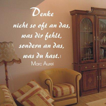 WANDTATTOO / Wandsticker w020 40 x 40 cm Spruch Marc Aurel Denke nicht so oft an das, was dir fehlt sondern an das, was du hast, braun