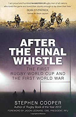 After the Final Whistle: The First Rugby World Cup and the First World War from Spellmount