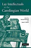 [(Lay Intellectuals in the Carolingian World)] [Edited by Patrick Wormald ] published on (March, 2011)