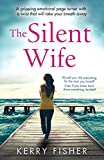 The Silent Wife: A gripping emotional page turner with a twist that will take your br...