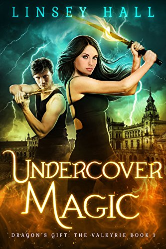 Undercover Magic (Dragon's Gift: The Valkyrie Book 1) (English Edition) par Linsey Hall