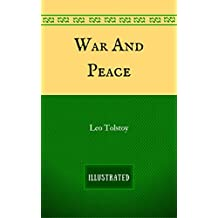 War And Peace: By Leo Tolstoy  - Illustrated And Unabridged (English Edition)