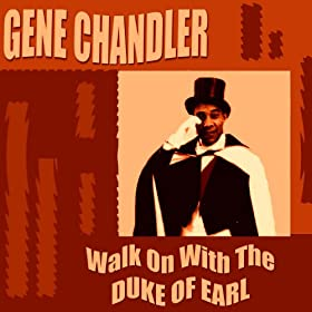 Walk On With the Duke of Earl