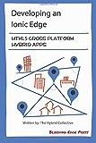 Developing an Ionic Edge: HTML5 Cross-Platform Hybrid Apps by Anton Shevchenko (1-Apr-2015) Paperback