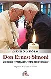 Scarica Libro Don Ernest Simoni Dai lavori forzati all incontro con Francesco (PDF,EPUB,MOBI) Online Italiano Gratis