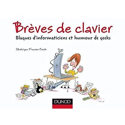 Brèves de clavier : Blagues d'informaticiens et humour de geeks (Hors Collection)