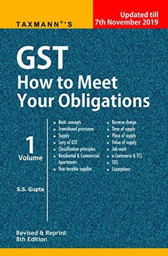 GST How to Meet Your Obligations (Set of 3 Volumes)(Revised & Reprint 8th Edition 2019-updated till 7th November 2019)
