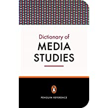 The Penguin Dictionary of Media Studies (Penguin Reference Library)