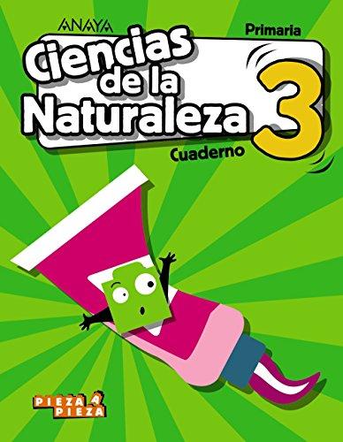 Ciencias de la Naturaleza 3. Cuaderno. (Pieza a Pieza)