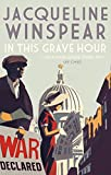 In This Grave Hour (The Maisie Dobbs Mystery Series)