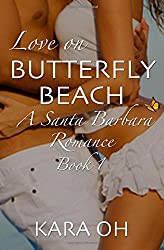Love On Butterfly Beach: Santa Barbara Romance Series - Book 1