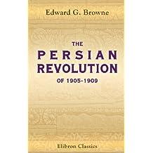 The Persian Revolution of 1905-1909