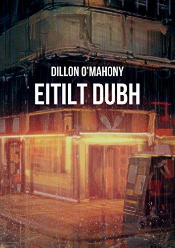 Eitilt dubh (Irish Edition) por Dillon O'Mahony