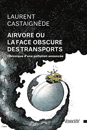 Airvore ou la face obscure des transports : Chronique d'une pollution annoncée
