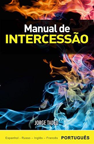 Manual de Intercessão (Portuguese Edition) por Jorge Tadeu