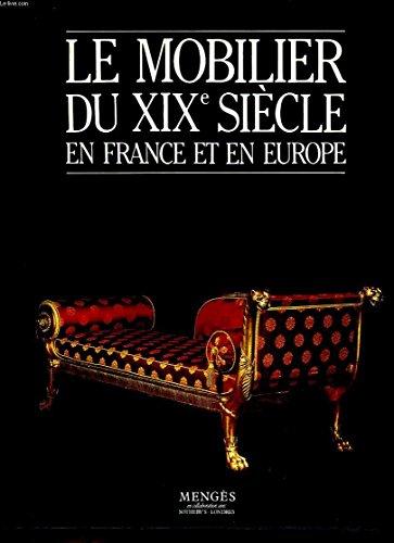 Le Mobilier du XIXe siècle en France et en Europe