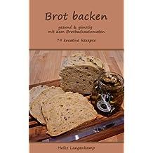 Brot backen - gesund & günstig mit dem Brotbackautomaten