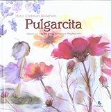 Pulgarcita / Thumbelina by Hans Christian Andersen (2007-01-03)