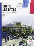Entre les dates. per le Scuole superiori. Con e-book. Con espansione online: 2